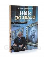 Livro Hélio Dourado: 6 Anos Que Valem Ouro